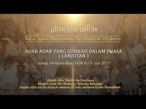 Ustadz Abu Haidar As Sundawy : ADAB SUNNAH DALAM PUASA (lanjutan) || Majelis Bulan Ramadhan #10
