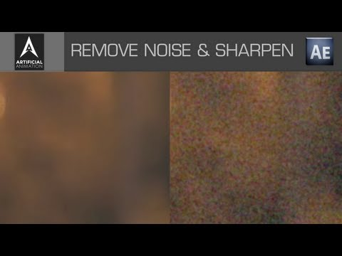 Remove Noise and Sharpen DSLR Footage - After Effects Tutorial