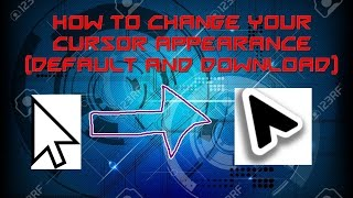 How to change cursor appearances (default and download)