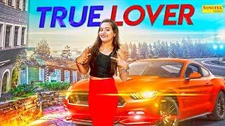 True Lover | Kajal Sharma, Pankaj Sharma, Nikhil Kaul | New Haryanvi Song 2018 | Sonotek Cassettes