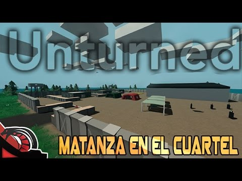 MATANZA EN EL CUARTEL | UNTURNED - Free to play | Let´s Play #4