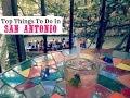 Top Things to Do in San Antonio (Hidden Gems)