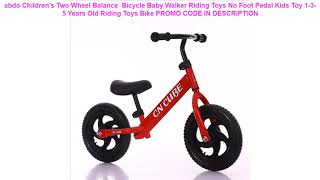 Buy abdo Children's Two Wheel Balance  Bicycle Baby Walker Riding Toys No Foot Pedal Kids Toy 1-3-5