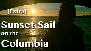 [Extra] Beautiful Sunset Sail on the Columbia River