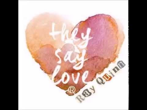 Ray Quinn - They Say Love