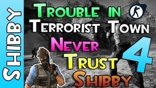 Lets Play? - SHIBBY IS NOT TO BE TRUSTED (Trouble in Terrorist Town EP4)