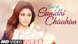 Best of Sunidhi Chauhan Songs || Latest Hindi Songs || Bollywood Songs 2017 ||  Video Jukebox