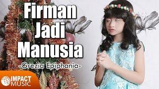 Grezia Epiphania - Firman Jadi Manusia