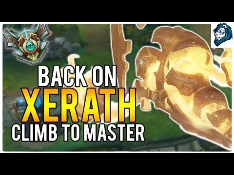 BACK ON XERATH - Climb to Master | League of Legends