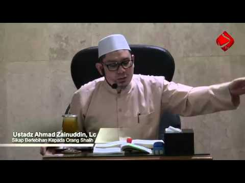 Bab 19 Sikap Berlebihan Kepada Orang-orang Shalih #3 - Ustadz Ahmad Zainuddin, Lc