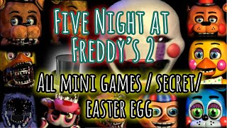ALL MINI GAMES / SECRET / EASTER EGG | Five Night at Freddy's 2