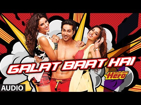 Galat Baat Hai Full Song (audio) Main Tera Hero | Varun Dhawan...