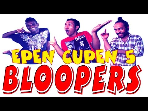 Bloopers Epen Cupen 5 Mop Papua video