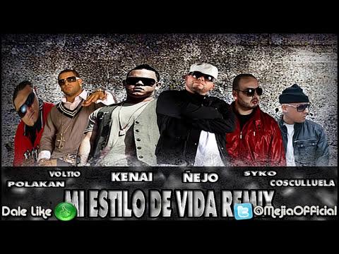Mi Estilo de Vida (Remix) - Ñejo Ft Kenai Voltio Polakan & Syko ★ HD (Original) Link Descarga