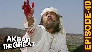 AKBAR THE GREAT - Episode 40 l बैरम खान की हत्या