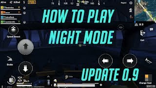 HOW TO PLAY NIGHT MODE PUBG MOBILE UPDATE 0.9