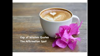 Cup of Wisdom Quotes - Trying New Things