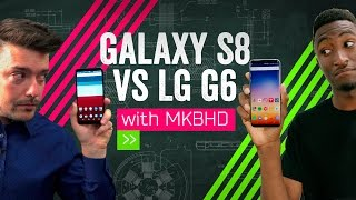 Galaxy S8 vs LG G6: MKBHD vs MrMobile!