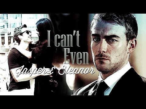 ►Jasper & Eleanor • I Can't Even