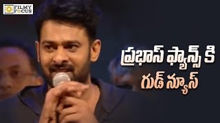 Good News for Prabhas Fans