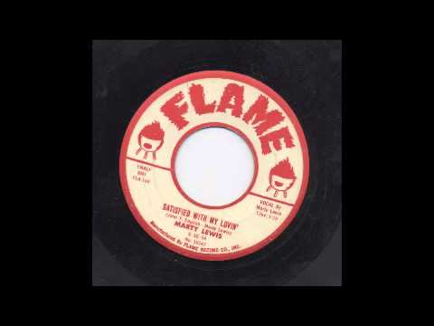 MARTY LEWIS - SATISFIED WITH MY LOVIN' - FLAME