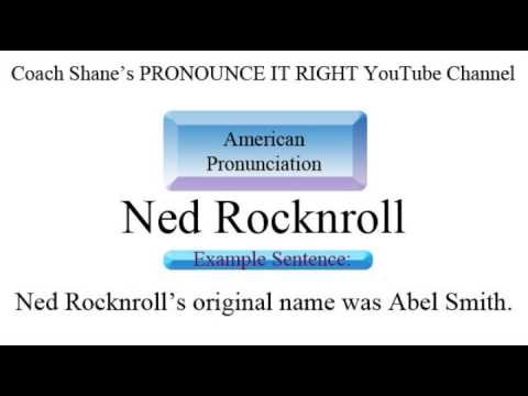 How to pronounce NED ROCKNROLL – American Pronunciation, Definition and Example Sentence