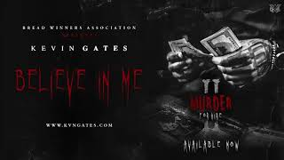 Kevin Gates - Believe In Me (Murder for Hire 2)