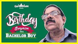 Birthday Surprise to a Bachelor Boy  | Bachelor Diaries 1 | Gurunathaa