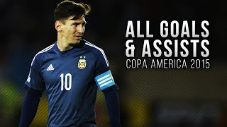 Lionel Messi ● All Goals & Assists in Copa America 2015 | HD