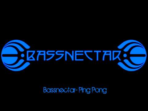 Bassnectar- Ping Pong (2012)
