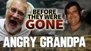 ANGRY GRANDPA - Before They Were GONE - RIP Charles Green Jr