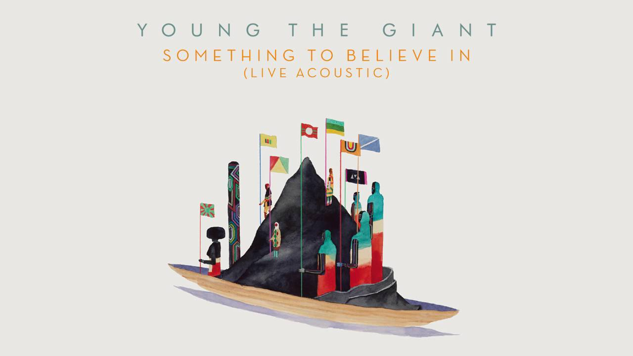 Young the Giant: Something To Believe in (Live Acoustic) (Official Audio)