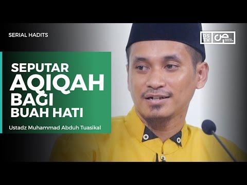 Hadits Qurban 06 - Seputar Aqiqah Bagi Buah Hati - Ustadz M Abduh Tuasikal