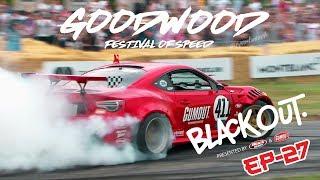 BlackOut2.0 - EP27 - GT4586 Rocks Goodwood Festival of Speed