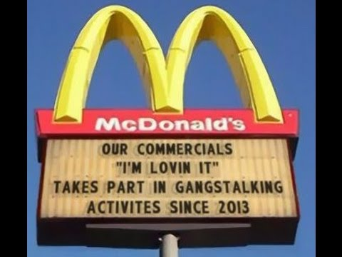 Your A GangStalker IF YOU: #noabuseofpower #mcdonalds #corporate gang stalking