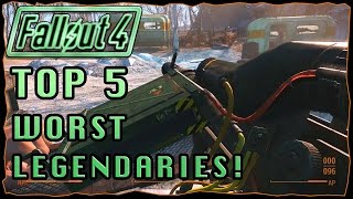 TOP 5 Worst Legendary Weapons! | Fallout 4