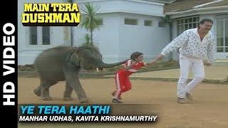 Ye Tera Haathi - Main Tera Dushman   Manhar Udhas, Kavita Krishnamurthy   Jackie Shroff