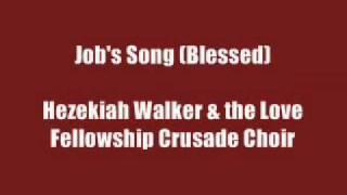 Watch Hezekiah Walker Jobs Song blessed video