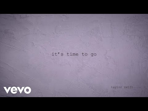 Download Lagu Taylor Swift - it's time to go ( Lyric Video)