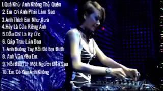 10 Ca khúc nhạc trẻ remix - Đập tung sàn