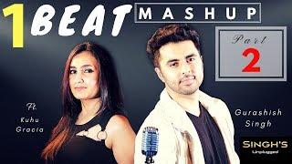 1 BEAT Mashup | Part 2| 2000's| Bollywood |  Singh's Unplugged (Ft. Gurashish Singh, Kuhu)|Cover