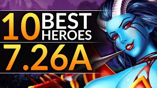 Top 10 SUPER BROKEN Heroes in 7.26a: BEST PICKS You MUST PLAY in the NEW Meta - Dota 2 Patch Guide
