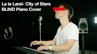 City of Stars - BLIND Piano Cover