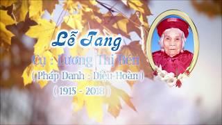 Lễ Tang Cụ Lương Thị Bén - Đại Thọ 103 Tuổi