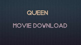 How To Download Queen Malayalam Movie