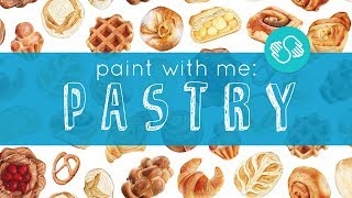Paint with Me: Pastry | Skillshare Class Trailer