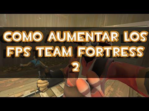 TUTORIAL: COMO AUMENTAR LOS FPS (mejorar el rendimiento) EN TEAM FORTRESS 2