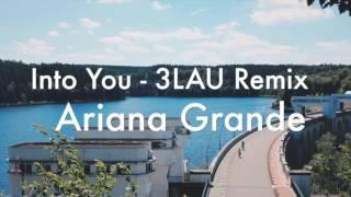 Into You (3LAU remix) - Ariana Grande (Audio)