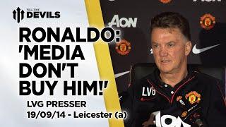 Ronaldo: 'Media Don't Buy Him!' | Leicester City vs Manchester United | Van Gaal Press Conference