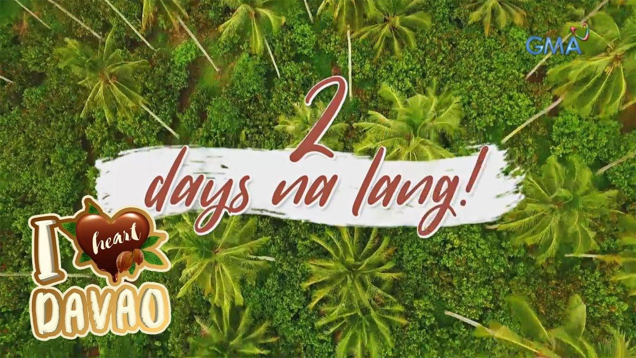 2I Heart Davao: Two days na lang!